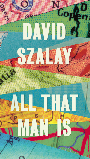 David Szalay – All That Man Is