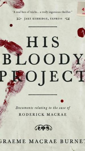 Graeme Macrae Burnet – His Bloody Project