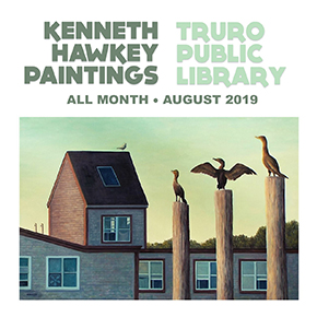 August Art Exhibit: Kenneth Hawkey, Paintings @ Truro Public Library | North Truro | Massachusetts | United States