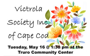 The Victrola Society: A Bouquet of Spring @ Truro Community Center | Dennis | Massachusetts | United States