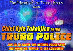 FOTL Presents: A Salute to Police Chief Kyle Takakjian @ Truro Public Library | Dennis | Massachusetts | United States