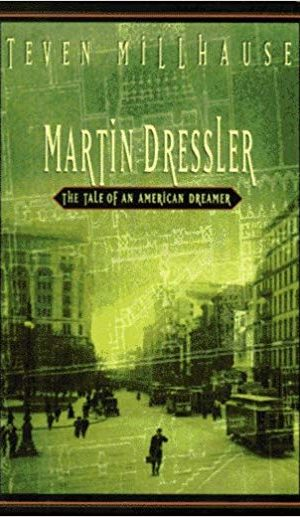 Martin Dressler- The Tale of an American Dreamer