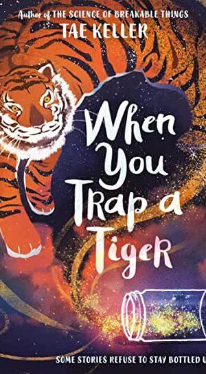 when you trap a tiger_