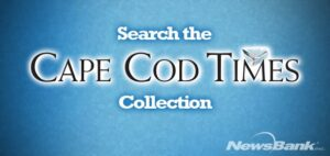 click this button to access the Cape Cod Times Collection