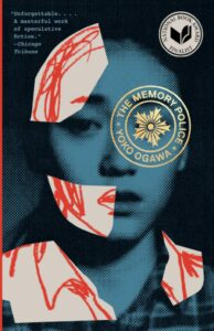 """Book Cover of """"The Memory Police"""" by Yoko Ogawa"""